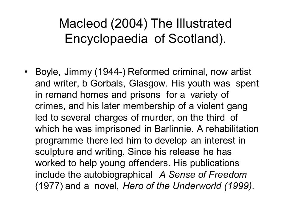 Macleod (2004) The Illustrated Encyclopaedia of Scotland).