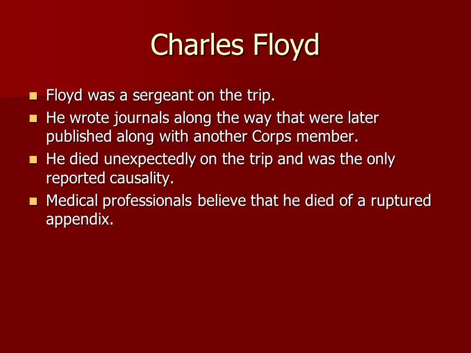 Charles Floyd Floyd was a sergeant on the trip.