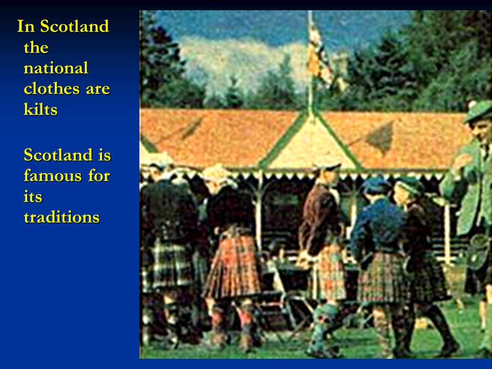 Scotland is famous for its traditions