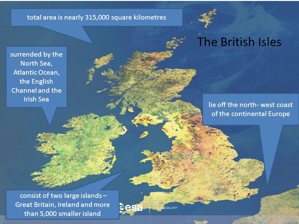 The British Isles The British Isles