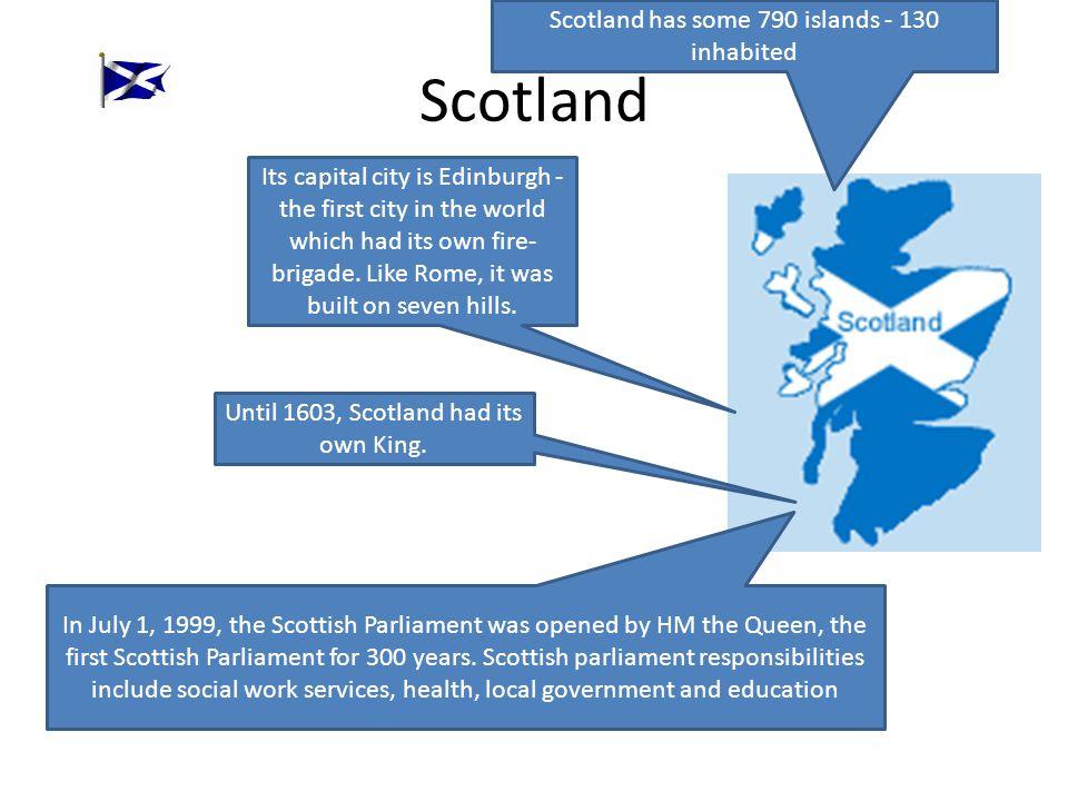 Scotland Scotland has some 790 islands - 130 inhabited