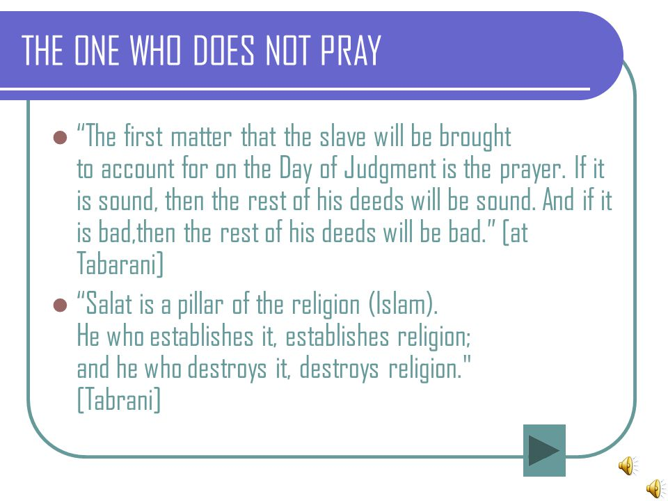 THE ONE WHO DOES NOT PRAY