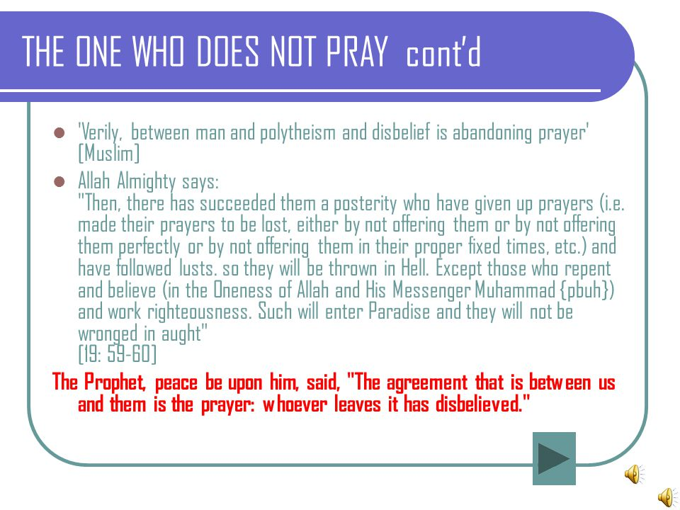 THE ONE WHO DOES NOT PRAY cont'd