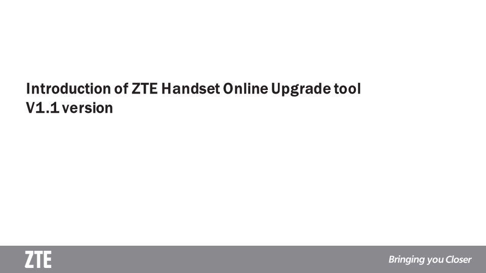 Introduction of ZTE Handset Online Upgrade tool V1.1 version