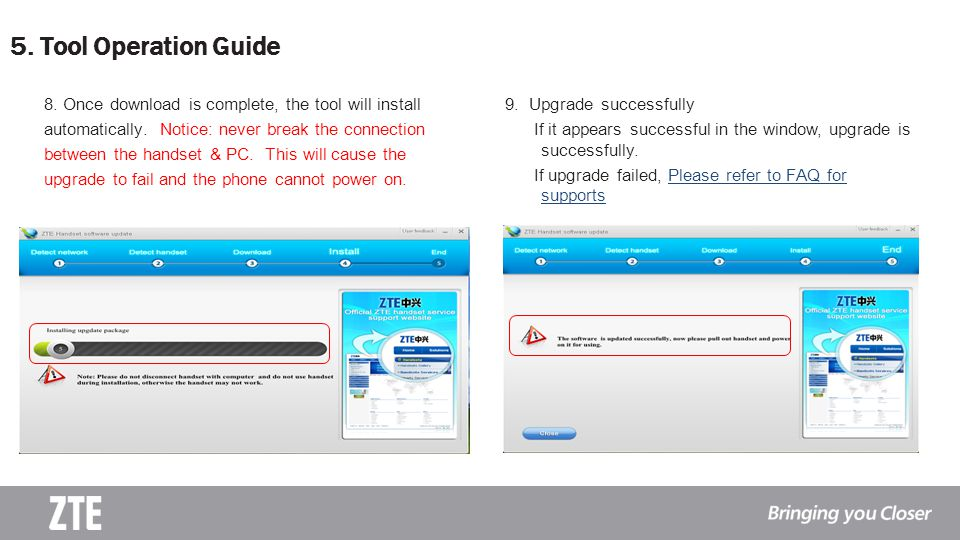 5. Tool Operation Guide 8. Once download is complete, the tool will install. automatically. Notice: never break the connection.