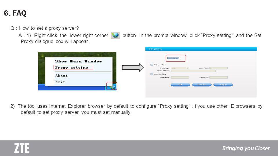 6. FAQ Q:How to set a proxy server