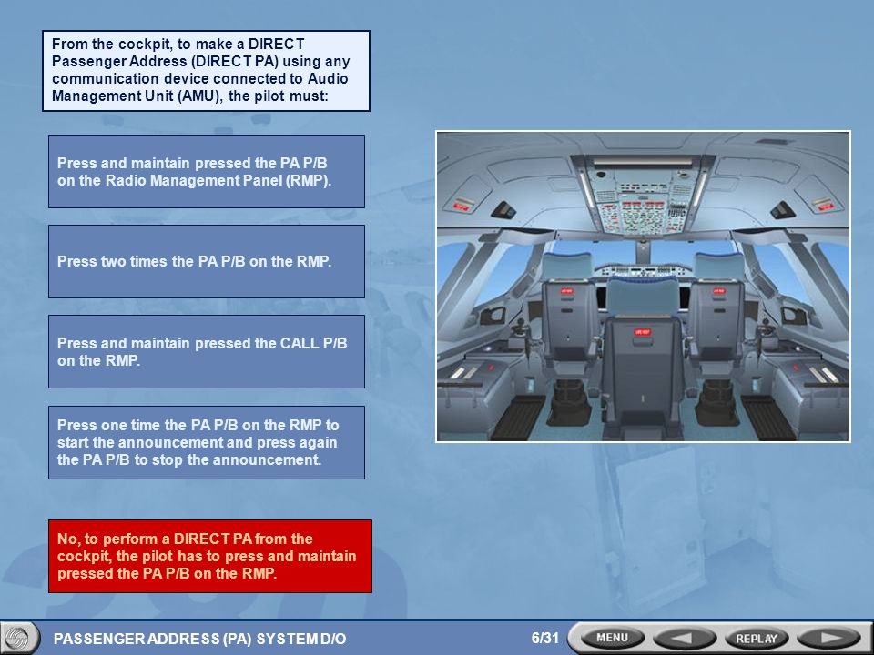 From the cockpit, to make a DIRECT Passenger Address (DIRECT PA) using any communication device connected to Audio Management Unit (AMU), the pilot must: