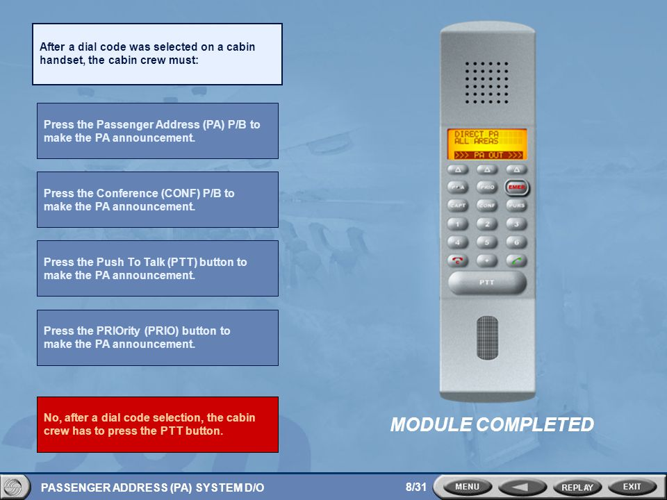 After a dial code was selected on a cabin handset, the cabin crew must: