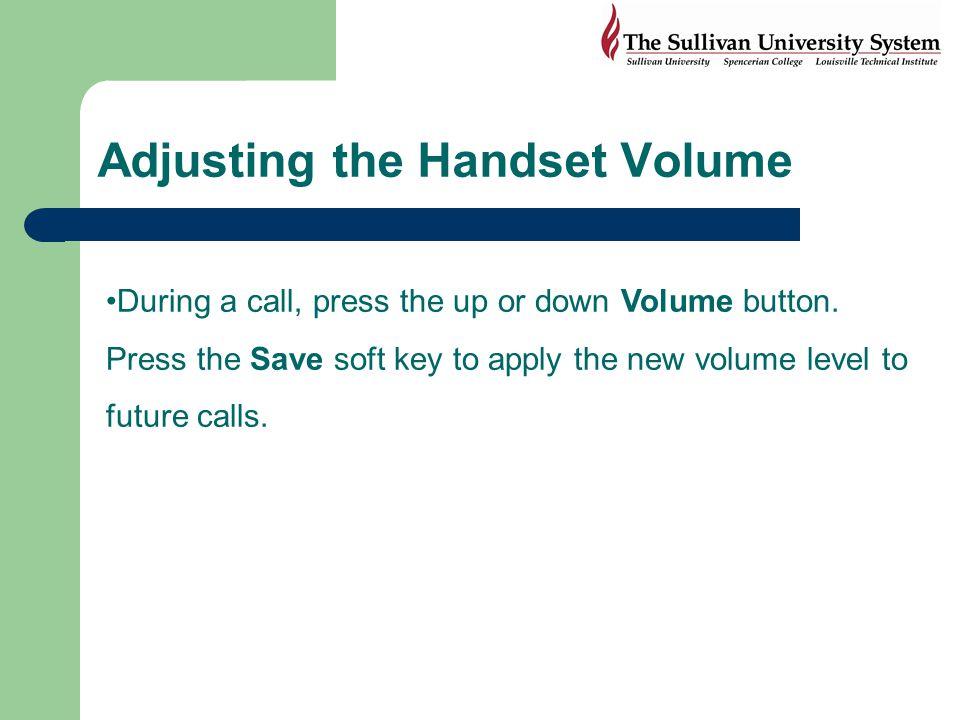 Adjusting the Handset Volume