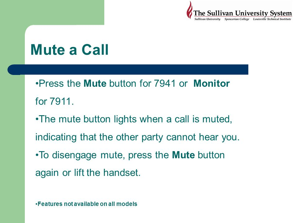 Mute a Call Press the Mute button for 7941 or Monitor for 7911.