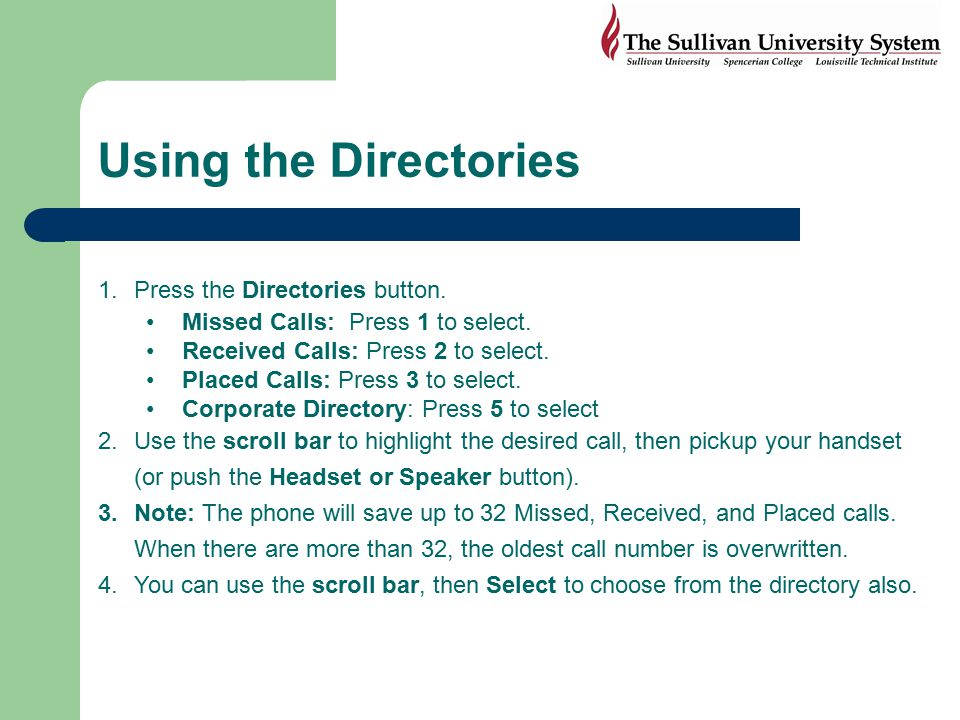 Using the Directories Press the Directories button.
