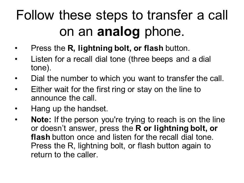 Follow these steps to transfer a call on an analog phone.