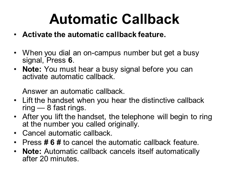 Automatic Callback Activate the automatic callback feature.