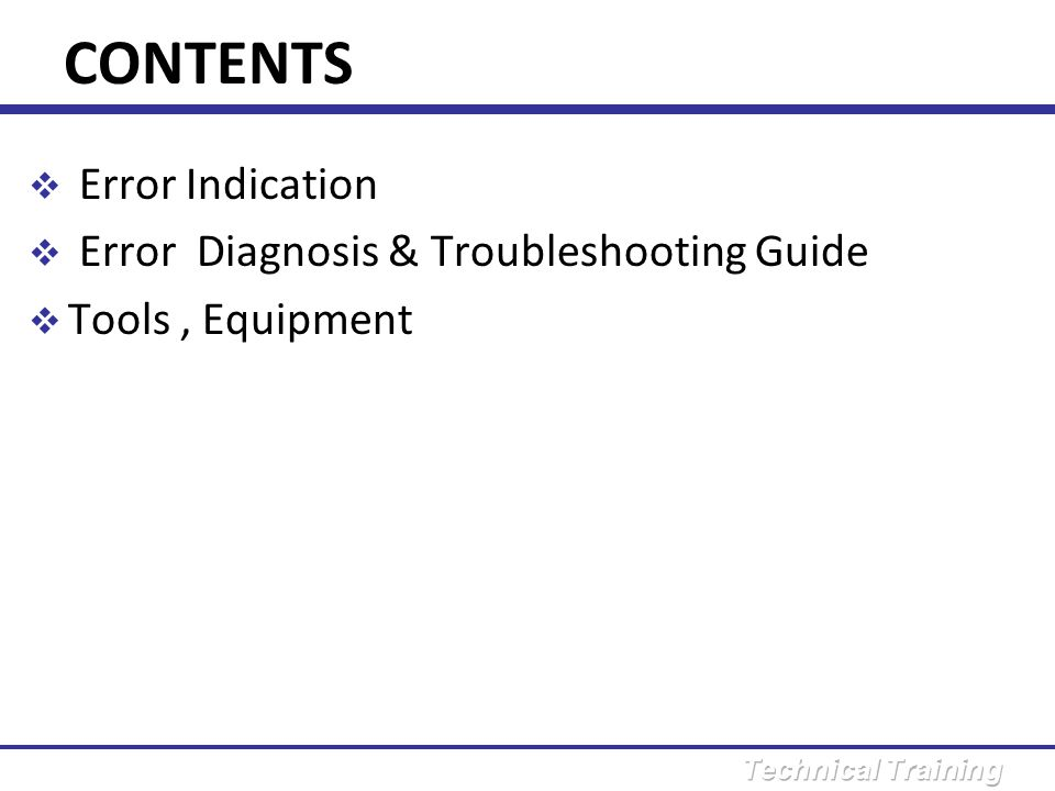 CONTENTS Error Indication Error Diagnosis & Troubleshooting Guide