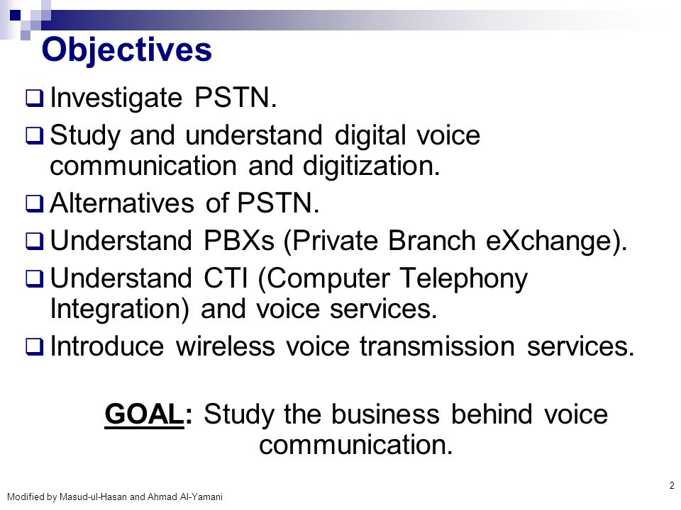 GOAL: Study the business behind voice communication.