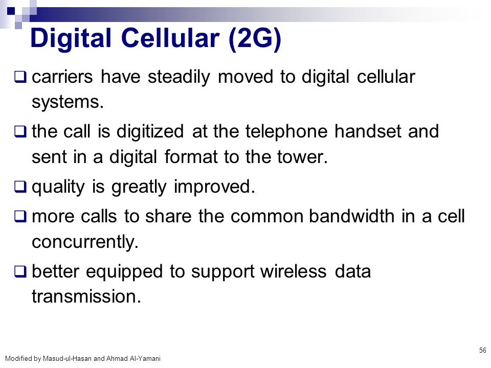 Digital Cellular (2G) carriers have steadily moved to digital cellular systems.