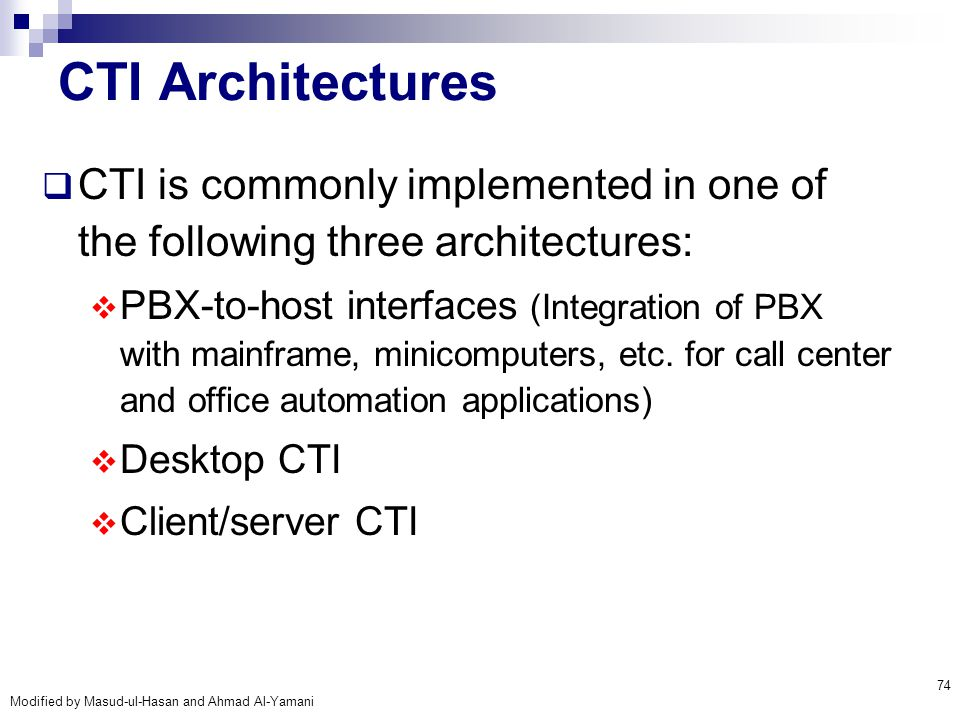 CTI Architectures CTI is commonly implemented in one of the following three architectures: