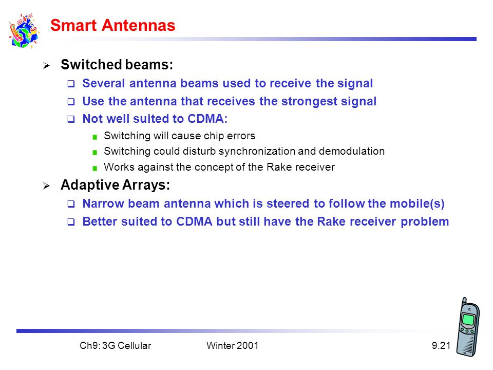 Smart Antennas Switched beams: Adaptive Arrays: