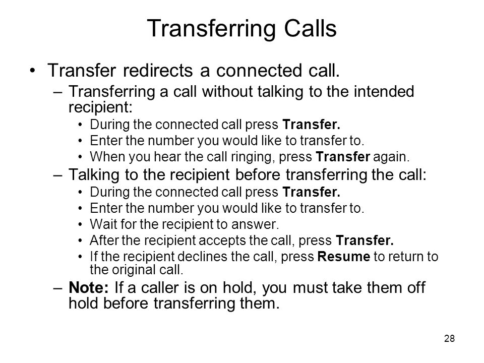 Transferring Calls Transfer redirects a connected call.