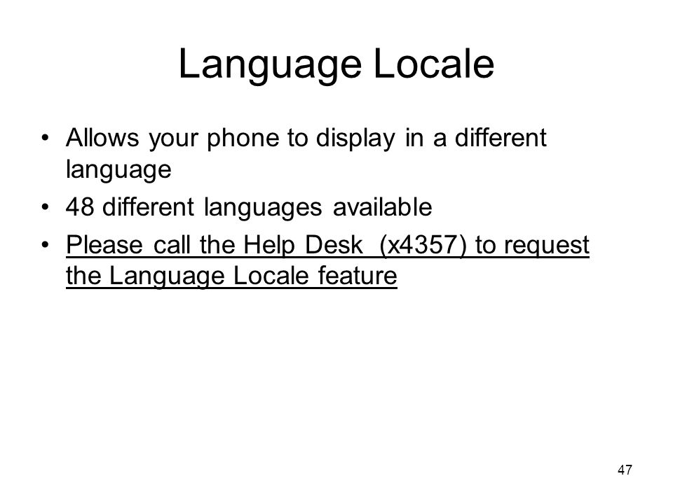 Language Locale Allows your phone to display in a different language