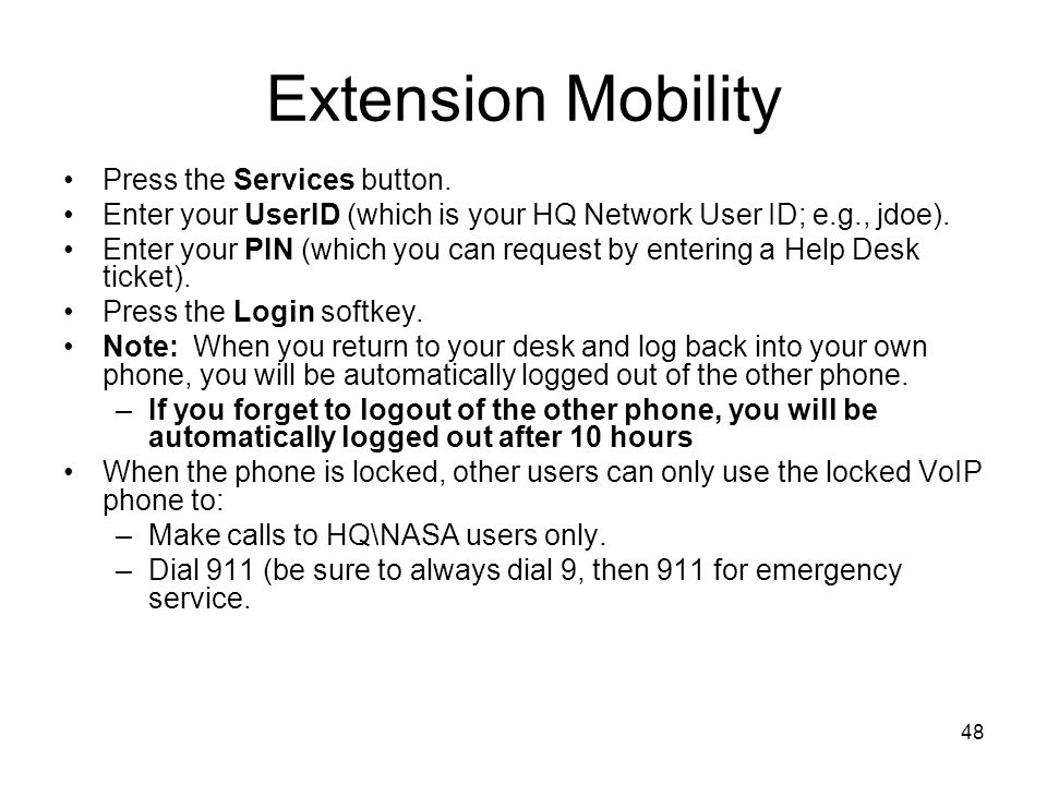 Extension Mobility Press the Services button.