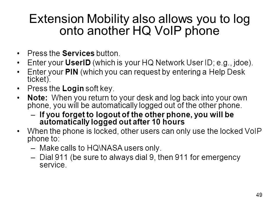 Extension Mobility also allows you to log onto another HQ VoIP phone
