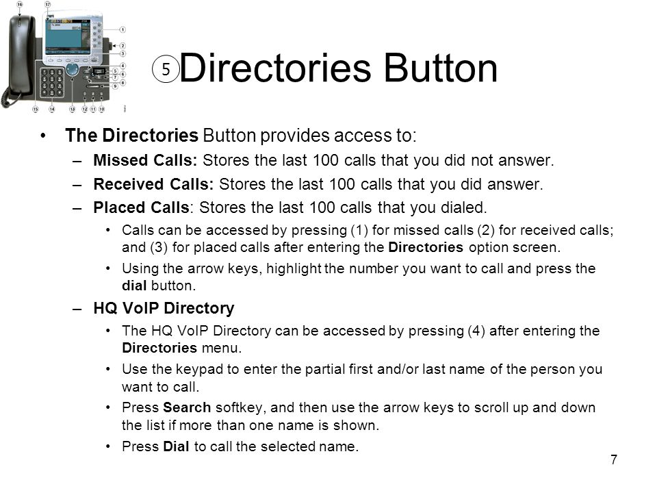 Directories Button The Directories Button provides access to: 5