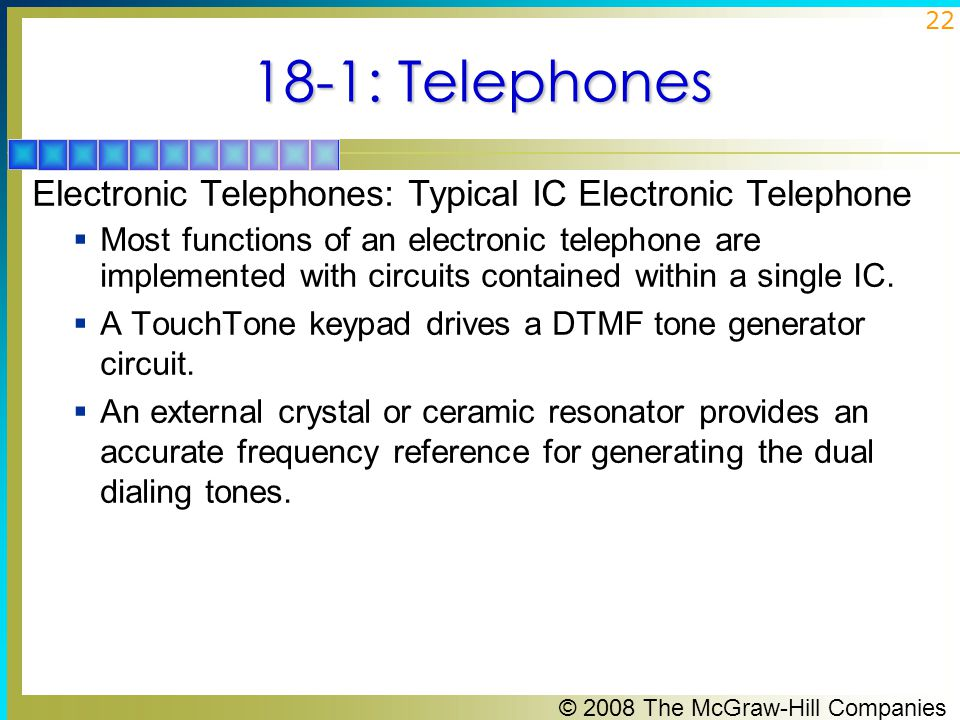 18-1: Telephones Electronic Telephones: Typical IC Electronic Telephone.