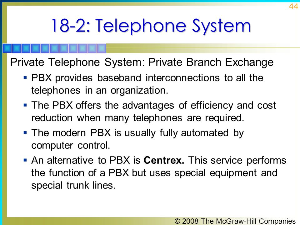 18-2: Telephone System Private Telephone System: Private Branch Exchange.