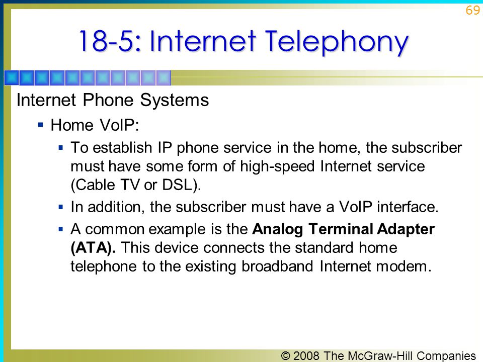 18-5: Internet Telephony Internet Phone Systems Home VoIP:
