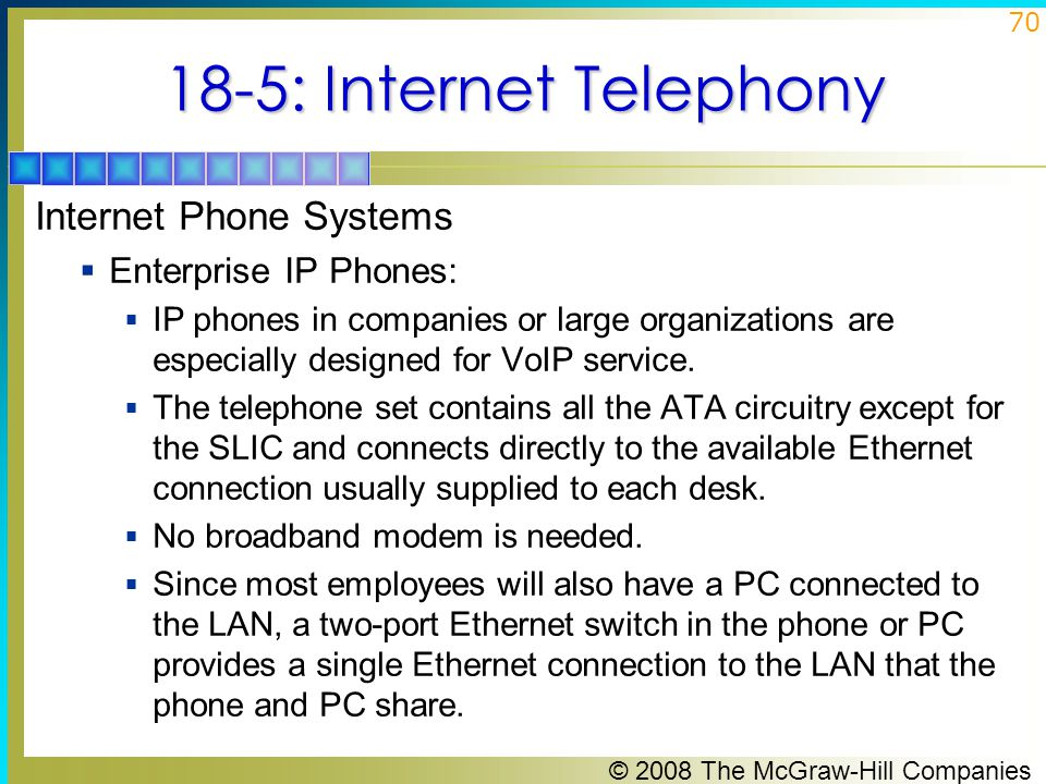 18-5: Internet Telephony Internet Phone Systems Enterprise IP Phones: