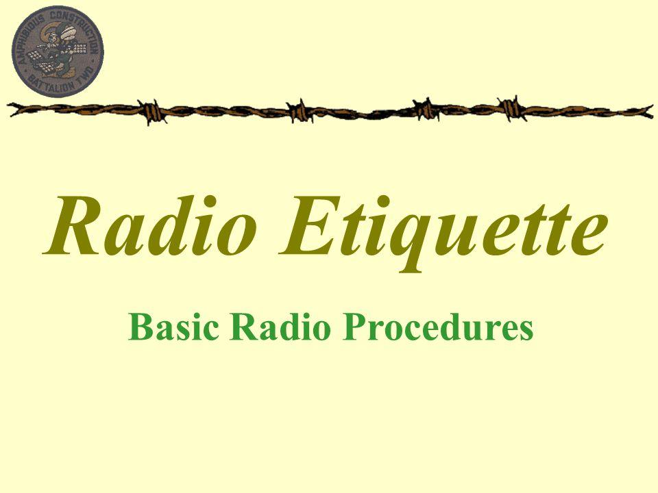 Radio Etiquette Basic Radio Procedures