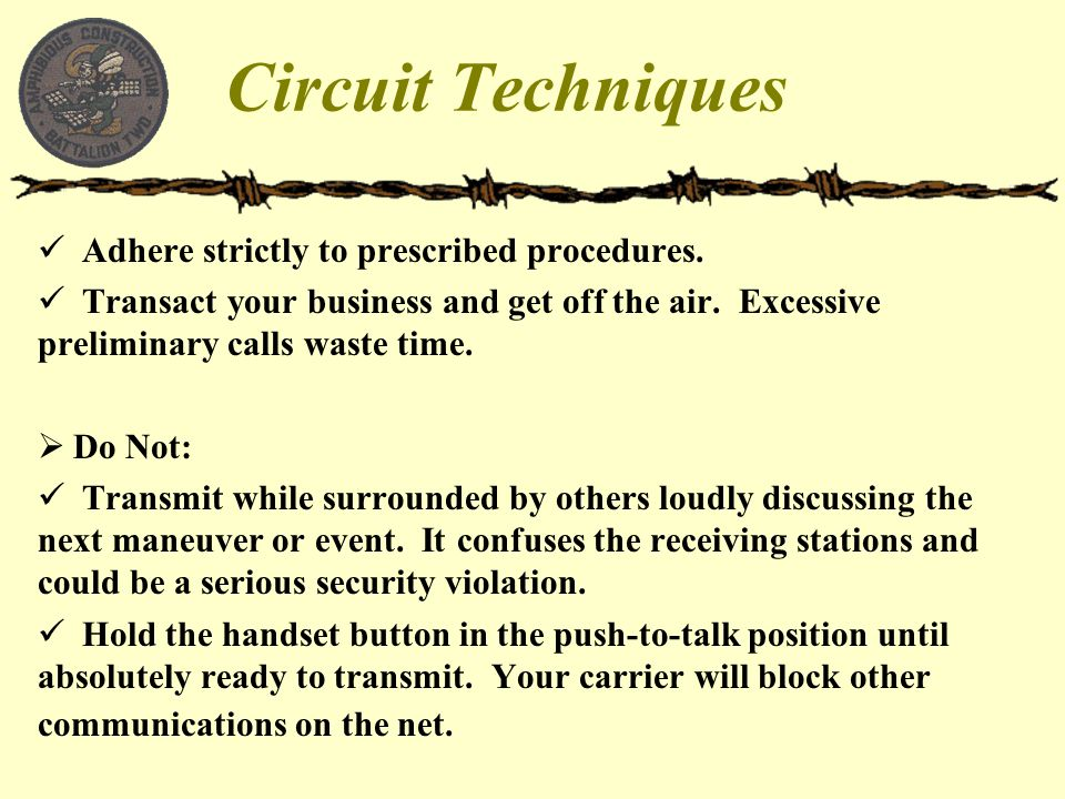 Circuit Techniques Adhere strictly to prescribed procedures.