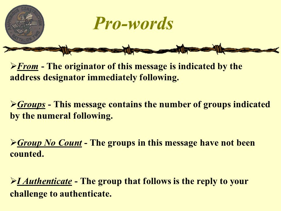 Pro-words From - The originator of this message is indicated by the address designator immediately following.
