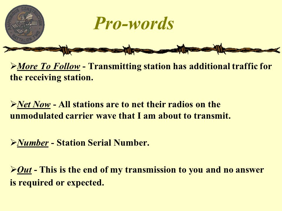 Pro-words More To Follow - Transmitting station has additional traffic for the receiving station.