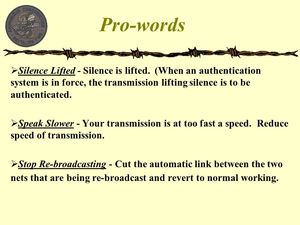 Pro-words Silence Lifted - Silence is lifted. (When an authentication system is in force, the transmission lifting silence is to be authenticated.