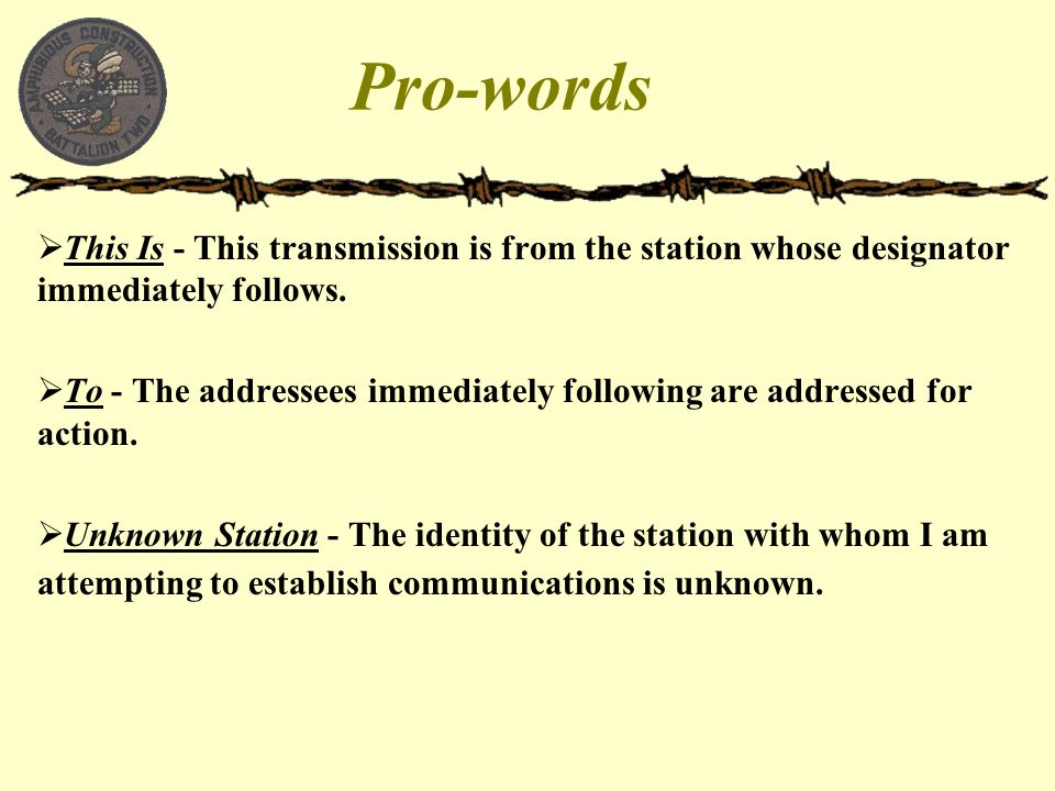 Pro-words This Is - This transmission is from the station whose designator immediately follows.