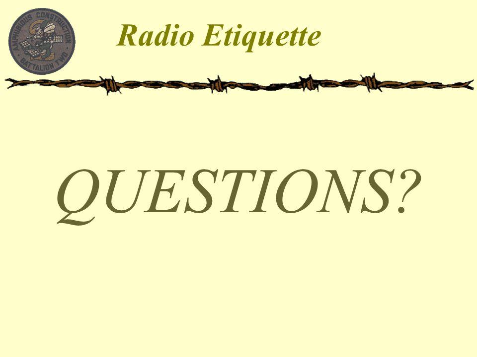 Radio Etiquette QUESTIONS