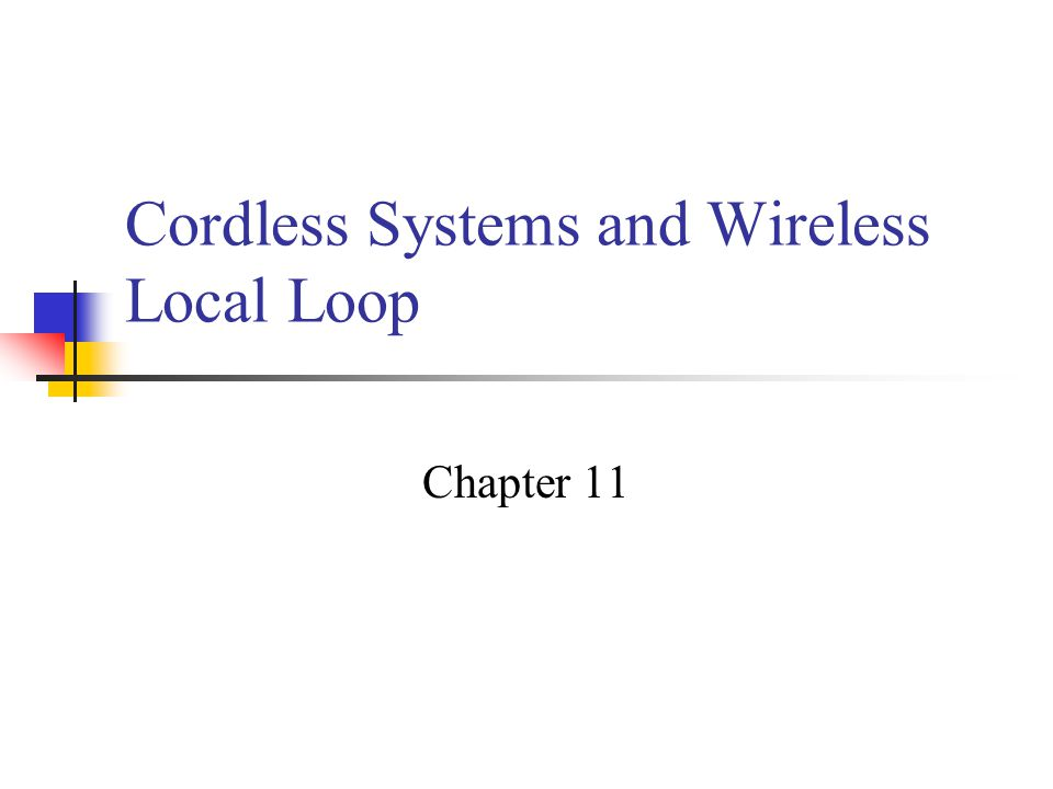 Cordless Systems and Wireless Local Loop