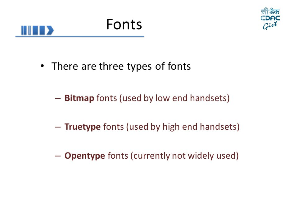 Fonts There are three types of fonts