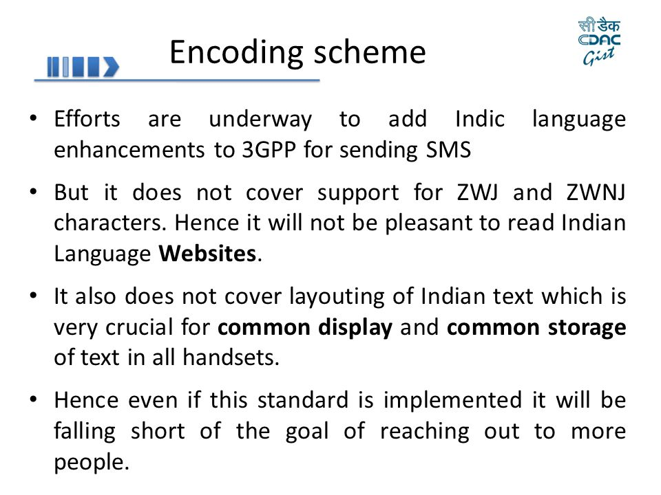 Encoding scheme Efforts are underway to add Indic language enhancements to 3GPP for sending SMS.