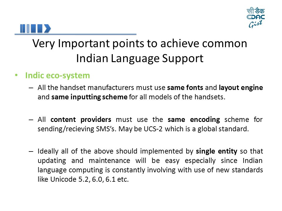 Very Important points to achieve common Indian Language Support