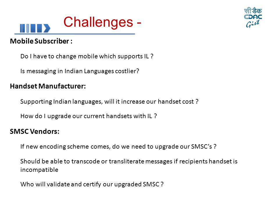 Challenges - Mobile Subscriber : Handset Manufacturer: SMSC Vendors: