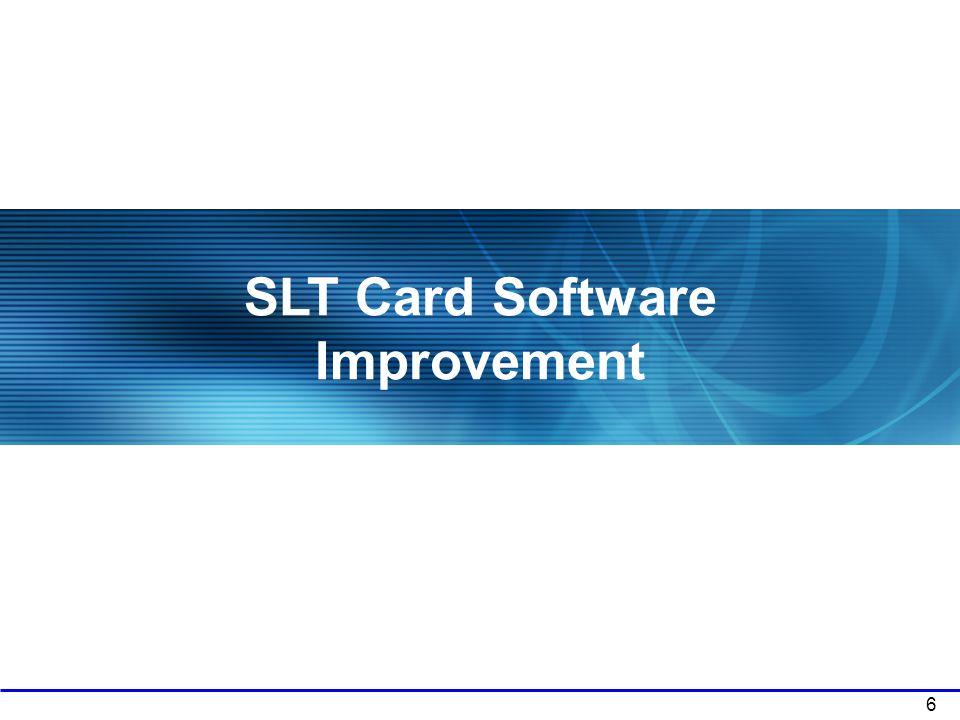 SLT Card Software Improvement