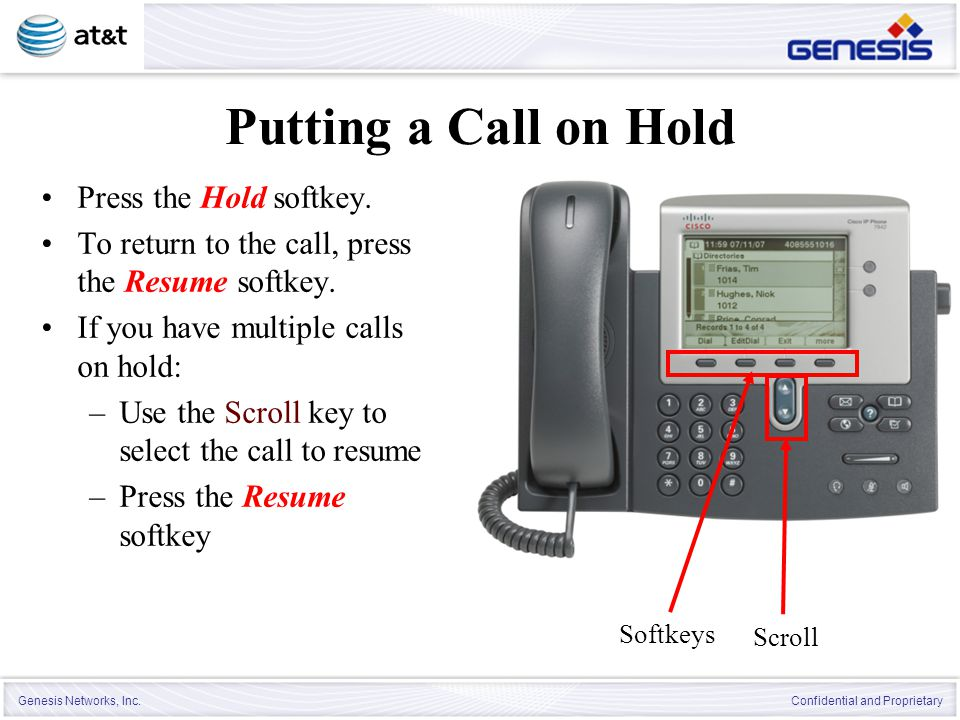 Putting a Call on Hold Press the Hold softkey.