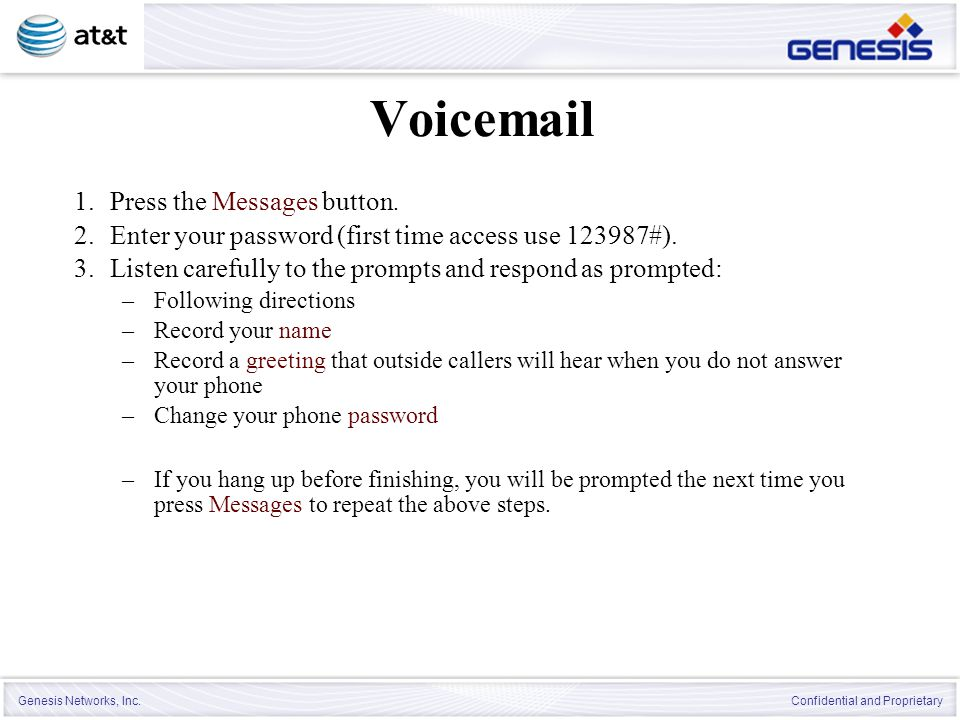 Voicemail Press the Messages button.