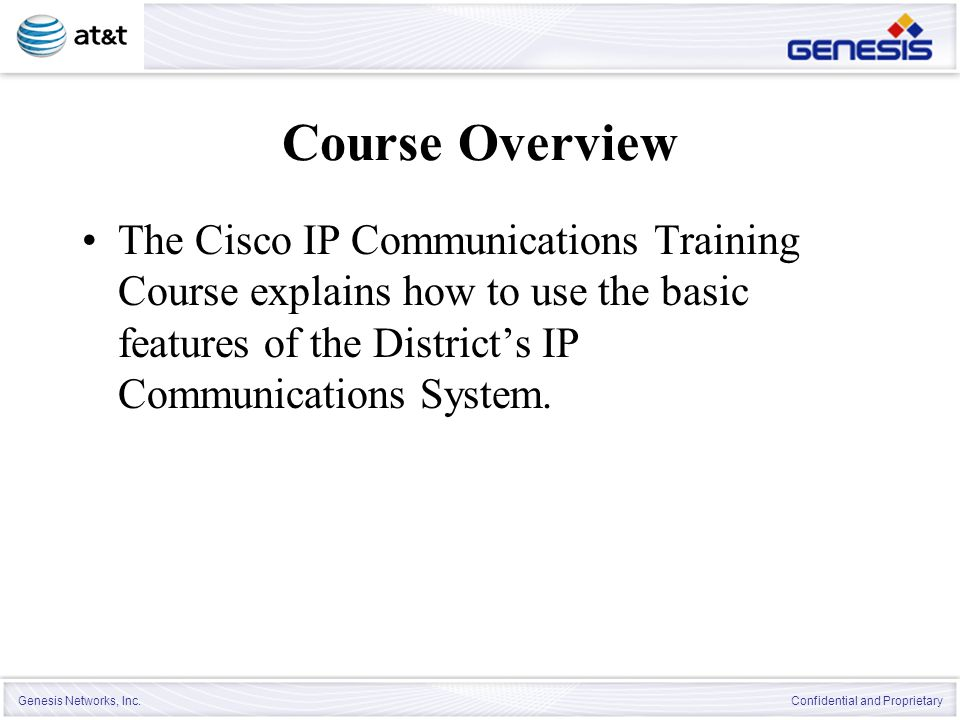 Course Overview The Cisco IP Communications Training Course explains how to use the basic features of the District's IP Communications System.