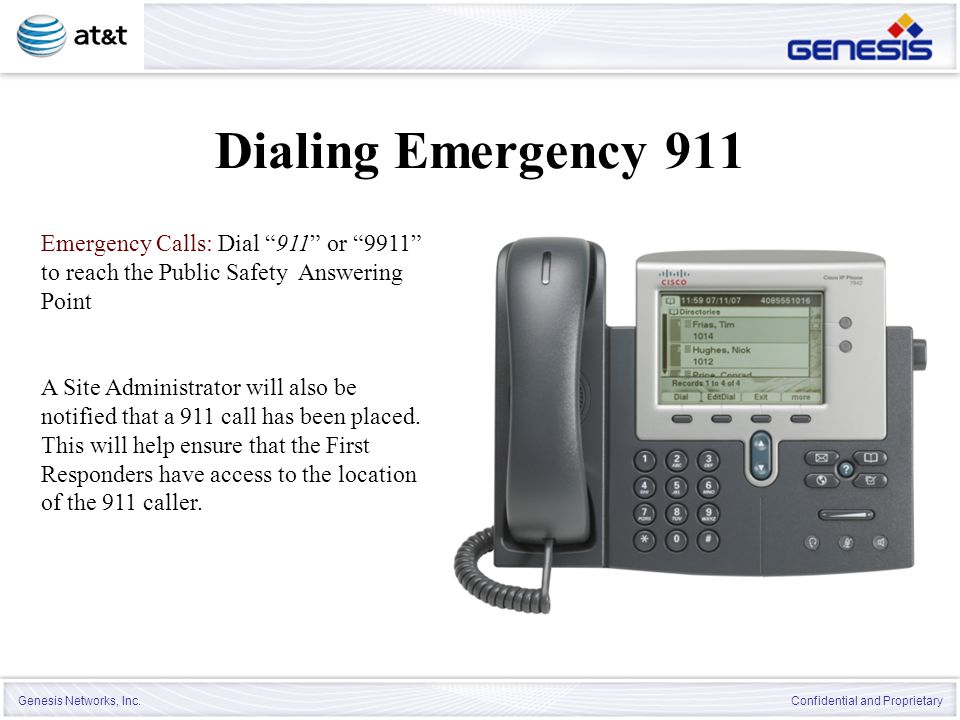 Dialing Emergency 911 Emergency Calls: Dial 911 or 9911 to reach the Public Safety Answering Point.