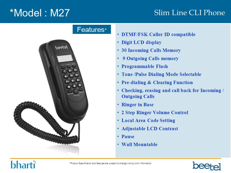 *Model : M27 Slim Line CLI Phone DTMF/FSK Caller ID compatible