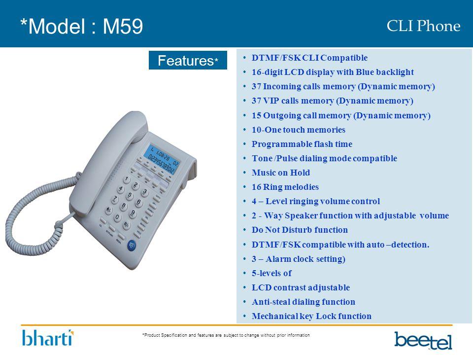 *Model : M59 CLI Phone DTMF/FSK CLI Compatible